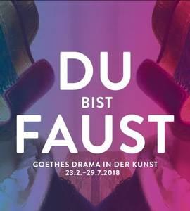 Du Bist Faust - Goethes Drama in Art