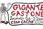 Ciaocacao presenta > Gigante + Gastone live