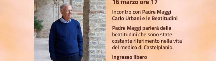 Incontro con Padre Maggi - Carlo Urbani e le Beatitudini