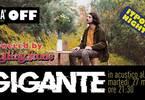 Gigante live acustico al Gra'Off / Himalaya tour / itpop night