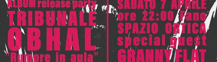 """Tribunale Obhal """"Rumore in aula"""" Release Party"""
