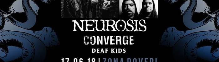 Neurosis / Converge / Deaf Kids