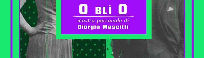 Succede da ZAV #ART: OblìO mostra personale di Giorgia Mascitti