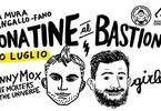 Johnny Mox + Girless al Bastione Sangallo