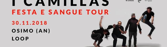 I Camillas [Festa e Sangue tour]+ Setti live at Loop