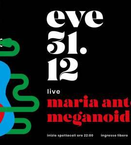 Maria Antonietta + Meganoidi (live)   EVE Capodanno Ancona