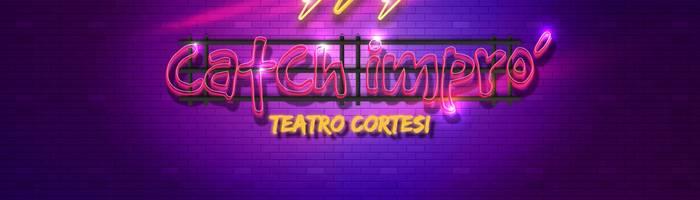 Catch Imprò Professionisti - Teatro Cortesi - Sirolo