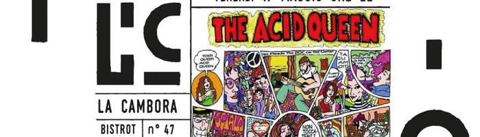 The Acid Queen a La Cambora