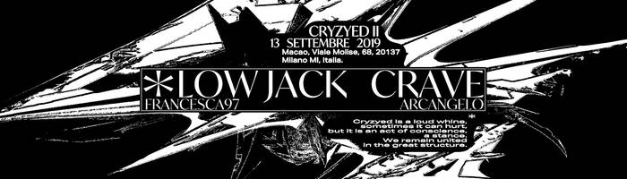 Cryzyed #2 w/ Low Jack, Crave