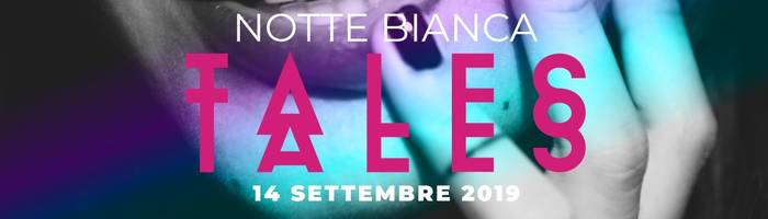 Notte Bianca TALES (Parte II)