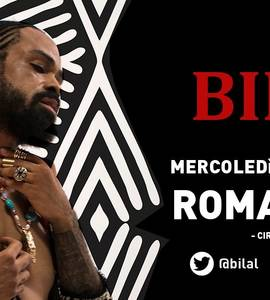 Bilal at Monk - Circolo ARCI, Roma