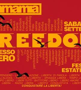 Freedom :: Ingresso Libero :: Mamamia Senigallia
