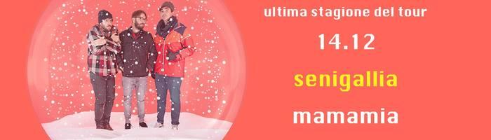 Rovere // 14.12 Mamamia, Senigallia