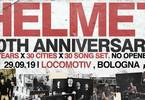Helmet - 30th anniversary | Locomotiv Club, Bologna