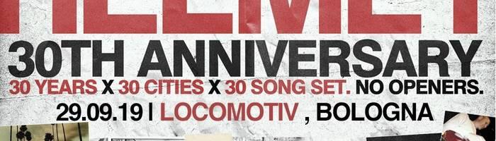 Helmet - 30th anniversary | Locomotiv Club, Bologna