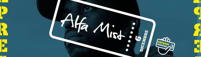 Express Festival 2019 - Alfa Mist live at Locomotiv Club