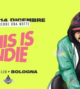 This is Indie / Locomotiv Club / Bologna