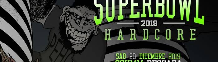 Superbowl Hardcore 2019 - Pescara