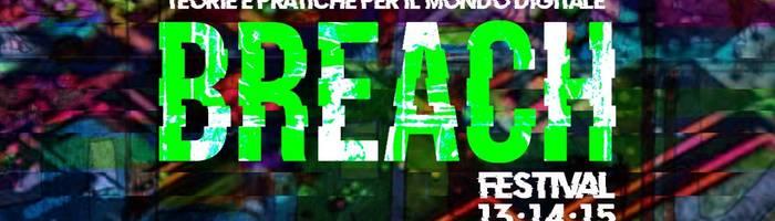 Breach Festival - teorie e pratiche per il mondo digitale