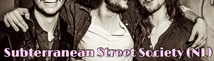 SUBTERRANEAN STREET SOCIETY (NL) >>> live on Sunday!