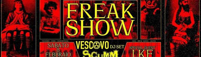Freakshow! Il Vescovo + Lkf - Cave Room!