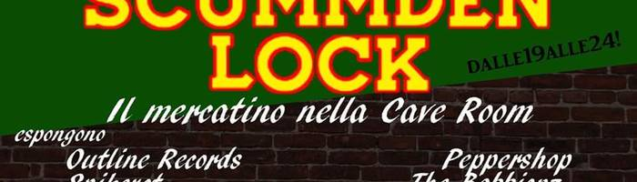 SCUMMden LOCK - il mercatino indipendente nella Cave Room