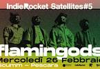 Flamingods (Uk) - IndieRocket Satellites #5