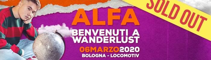 SOLD OUT // Alfa - Benvenuti a Wanderlust at Locomotiv Club