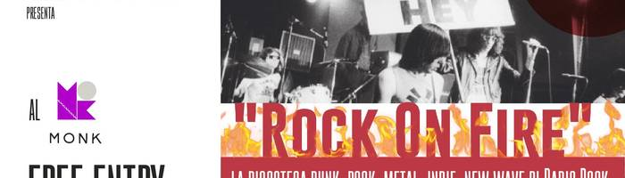 "Radio Rock presenta: ""Rock On Fire"" // Monk"