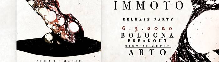 Nero di Marte *Immoto Release Party*, ARTO | Freakout Club