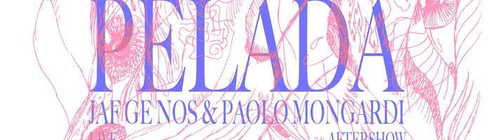 Pelada (PAN) / Jaf Ge Nos & Paolo Mongardi al Freakout