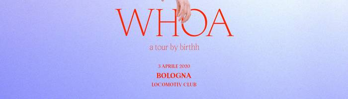 Birthh live at Locomotiv Club | Bologna