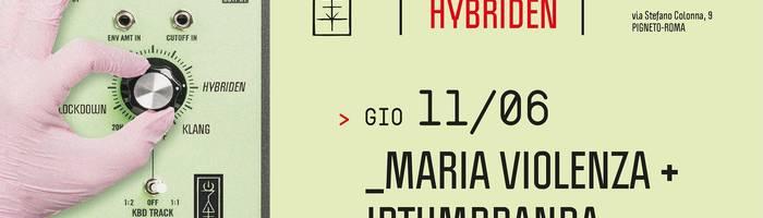 𝗞𝗹𝗮𝗻𝗴 𝗶𝘀𝘁 𝗛𝘆𝗯𝗿𝗶𝗱𝗲𝗻: Maria Violenza + Irtumbranda
