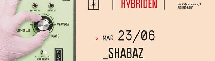 𝗞𝗹𝗮𝗻𝗴 𝗶𝘀𝘁 𝗛𝘆𝗯𝗿𝗶𝗱𝗲𝗻 presents: Shabaz