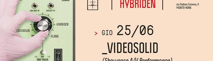 𝗞𝗹𝗮𝗻𝗴 𝗶𝘀𝘁 𝗛𝘆𝗯𝗿𝗶𝗱𝗲𝗻 presents: Videosolid