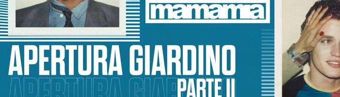 Apertura Giardino Parte 2 :: Mamamia Festival Estate 2k20