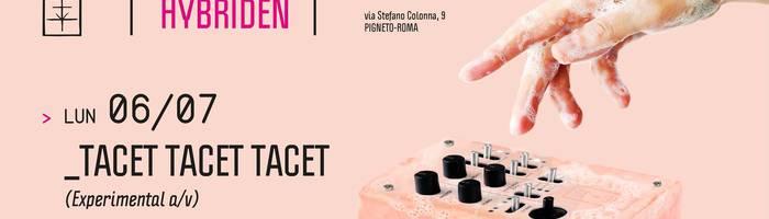 𝗞𝗹𝗮𝗻𝗴 𝗶𝘀𝘁 𝗛𝘆𝗯𝗿𝗶𝗱𝗲𝗻 presents: Tacet Tacet Tacet