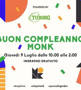 Buon compleanno MONK // powered by Tuborg