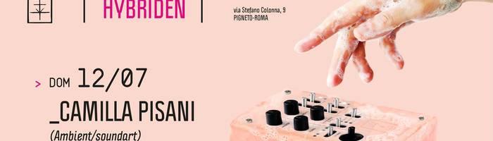 𝗞𝗹𝗮𝗻𝗴 𝗶𝘀𝘁 𝗛𝘆𝗯𝗿𝗶𝗱𝗲𝗻 presents: Camilla Pisani