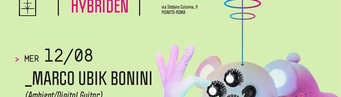 𝗞𝗹𝗮𝗻𝗴 𝗶𝘀𝘁 𝗛𝘆𝗯𝗿𝗶𝗱𝗲𝗻 presents: Marco uBik Bonini
