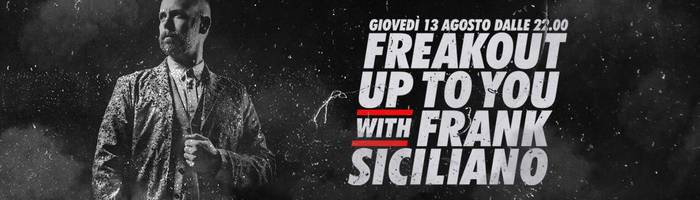 Up to You! /// DJ Frank Siciliano | Freakout Club