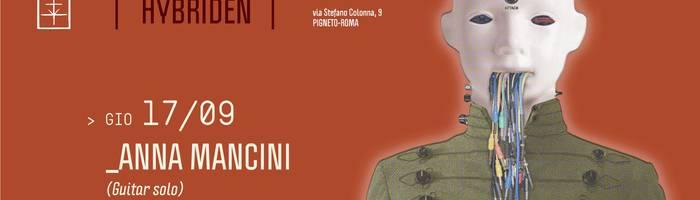 𝗞𝗹𝗮𝗻𝗴 𝗶𝘀𝘁 𝗛𝘆𝗯𝗿𝗶𝗱𝗲𝗻 presents: Anna Mancini