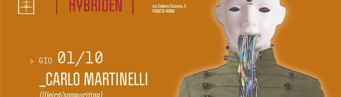 𝗞𝗹𝗮𝗻𝗴 𝗶𝘀𝘁 𝗛𝘆𝗯𝗿𝗶𝗱𝗲𝗻 presents: Carlo Martinelli