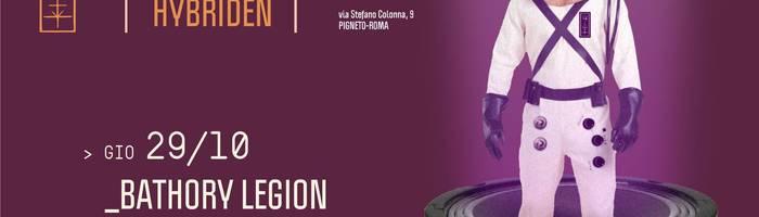 RIMANDATO   𝗞𝗹𝗮𝗻𝗴 𝗶𝘀𝘁 𝗛𝘆𝗯𝗿𝗶𝗱𝗲𝗻 presents: Bathory Legion