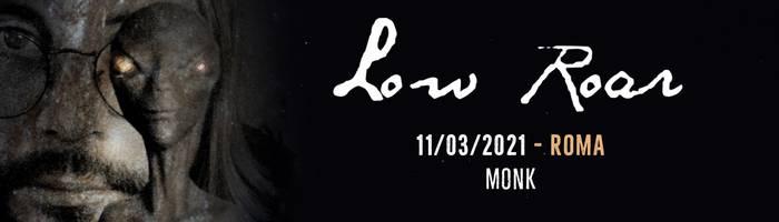 Low Roar - 11.03 - Roma - Monk