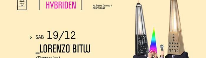 𝗞𝗹𝗮𝗻𝗴 𝗶𝘀𝘁 𝗛𝘆𝗯𝗿𝗶𝗱𝗲𝗻 presents: Lorenzo Bitw