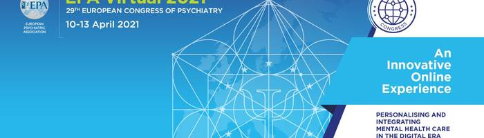 EPA Virtual 2021, 10-13 Apr 2021: 29th European Congress of Psychiatry