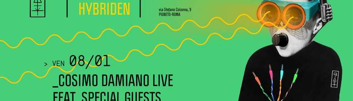 𝗞𝗹𝗮𝗻𝗴 𝗶𝘀𝘁 𝗛𝘆𝗯𝗿𝗶𝗱𝗲𝗻 presents: Cosimo Damiano live feat. Special Guests